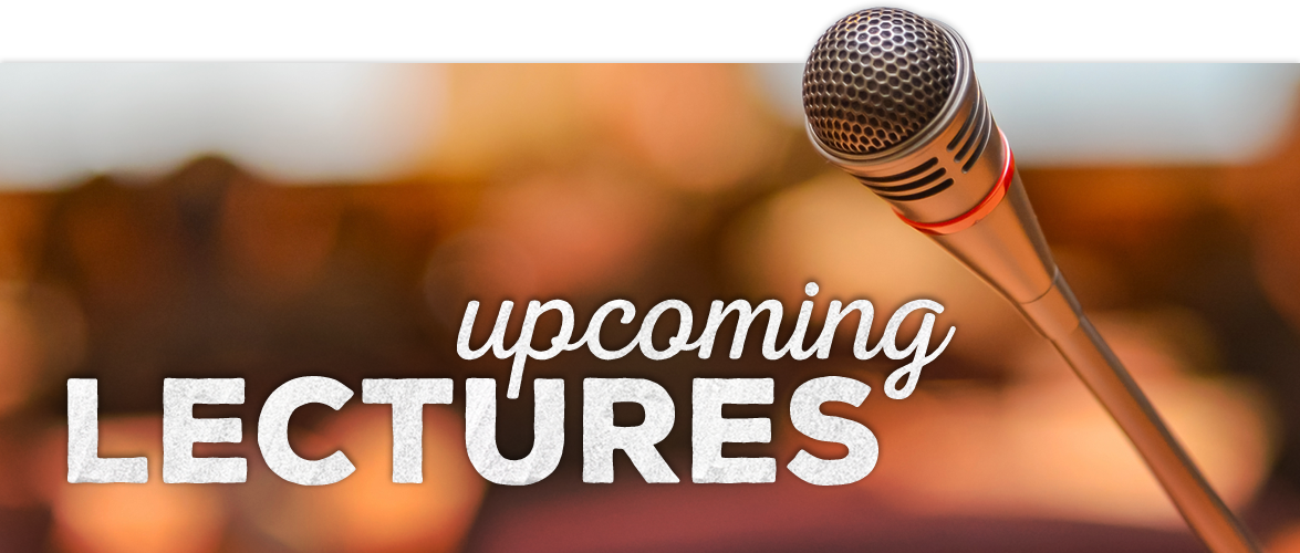 upcoming lectures round up
